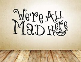 Alice-In-Wonderland-Inspired-Were-All-Mad-Here-Smile-Vinyl-Wall-Decal-Sticker-12H-x-243W-0