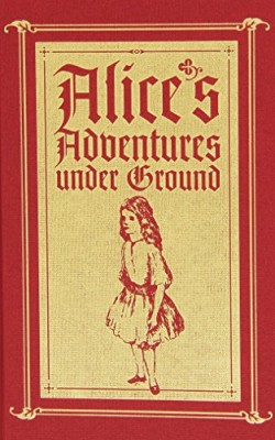 Alices-Adventures-Under-Ground-A-Facsimile-0