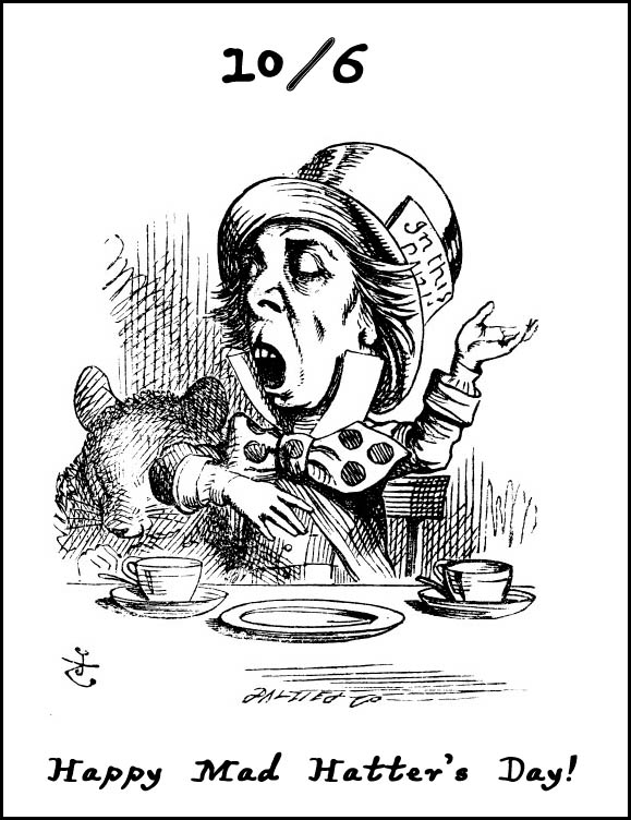 Happy Mad Hatter's Day!